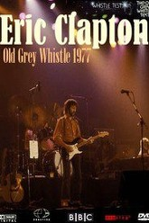 Eric Clapton: Old Grey Whistle Test Trailer