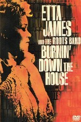 Etta James And The Roots Band: Burnin' Down The House Trailer
