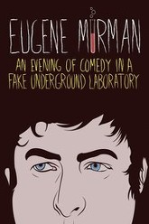 Eugene Mirman: An Evening of Comedy in a Fake Underground Laboratory Trailer