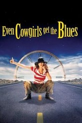 Even Cowgirls Get the Blues Trailer