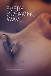 Every Breaking Wave Trailer