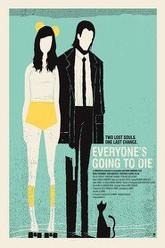 Everyone's Going to Die Trailer