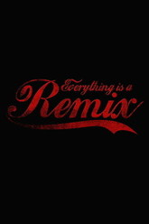 Everything Is a Remix Trailer