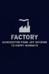 Factory: Manchester from Joy Division to Happy Mondays Trailer
