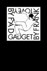 Fad Gadget by Frank Tovey Trailer