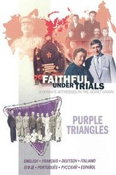 Faithful Under Trials—Jehovah's Witnesses in the Soviet Union Trailer