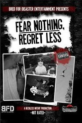 Fear Nothing, Regret Less Trailer