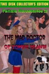 Female Mercenaries 2: The Mad Doctor of Zombie Island! Trailer