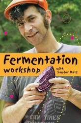 Fermentation Workshop DVD with Sandor Katz Trailer