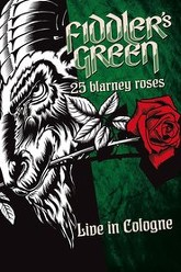 Fiddler's Green: 25 Blarney Roses (Live In Cologne) Trailer