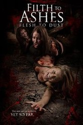 Filth to Ashes, Flesh to Dust Trailer