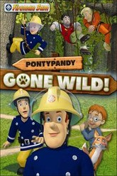 Fireman Sam: Pontypandy Goes Wild Trailer