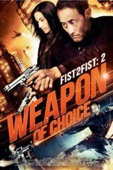 Fist 2 Fist 2: Weapon of Choice Trailer