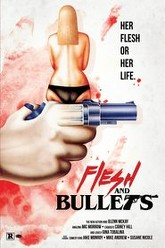 Flesh and Bullets Trailer