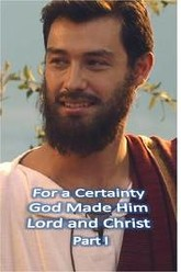For a Certainty God Made Him Lord and Christ-Part I Trailer
