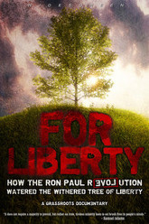For Liberty: How the Ron Paul Revolution Watered the Withered Tree of Liberty Trailer