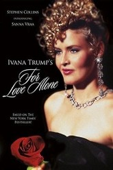For Love Alone: The Ivana Trump Story Trailer
