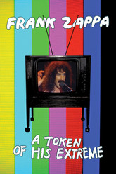 Frank Zappa: A Token Of His Extreme Trailer