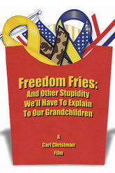 Freedom Fries: And Other Stupidity We'll Have to Explain to Our Grandchildren Trailer