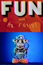 Fun with Mr. Future Trailer