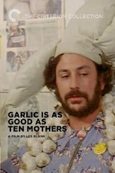 Garlic Is As Good As Ten Mothers Trailer