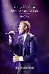Gary Barlow: Since You Saw Him Last Trailer
