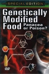 Genetically Modified Food: Panacea or Poison Trailer