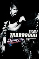George Thorogood and the Destroyers - 30th Anniversary Tour Trailer