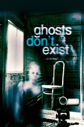 Ghosts Don't Exist Trailer