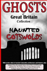 Ghosts of Great Britain Collection: Haunted Cotswolds Trailer