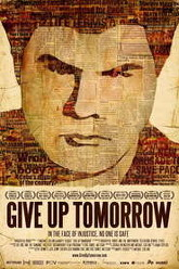 Give Up Tomorrow Trailer