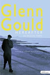 Glenn Gould - Hereafter Trailer