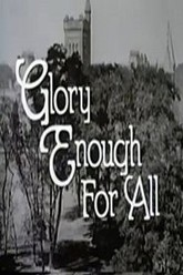 Glory Enough For All Trailer