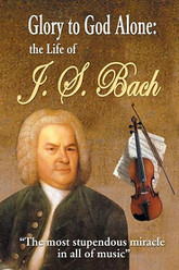 Glory to God Alone: The Life of J.S. Bach Trailer