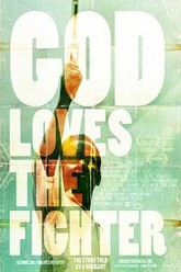God Loves The Fighter Trailer