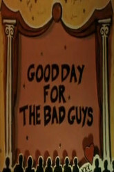 Good Day for the Bad Guys Trailer