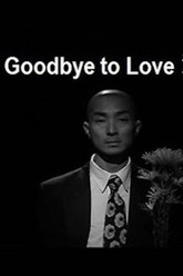 Goodbye to Love Trailer