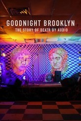 Goodnight Brooklyn - The Story of Death By Audio Trailer