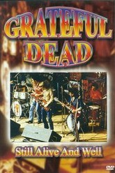 Grateful Dead - Still Alive And Well Trailer