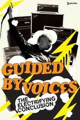 Guided By Voices: The Electrifying Conclusion Trailer