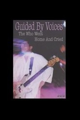 Guided By Voices: The Who Went Home And Cried Trailer