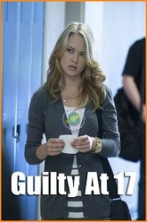Guilty at 17 Trailer