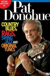 Guitar Artistry Of Pat Donohue - Country Blues, Rags, Swing Jazz And Original Tunes Trailer