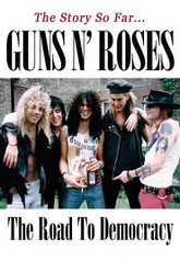 Guns N' Roses: The Road To Democracy Unauthorized Trailer