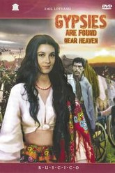 Gypsies Are Found Near Heaven Trailer