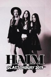 HAIM: Glastonbury 2013 Trailer