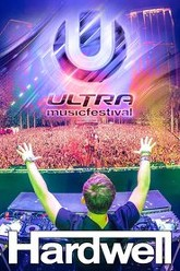 Hardwell: Live at Ultra Music Festival 2015 Trailer