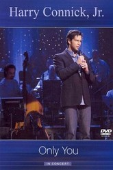 Harry Connick Jr.: Only You In Concert Trailer