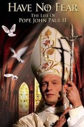 Have No Fear: The Life of Pope John Paul II Trailer