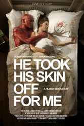 He Took His Skin Off for Me Trailer